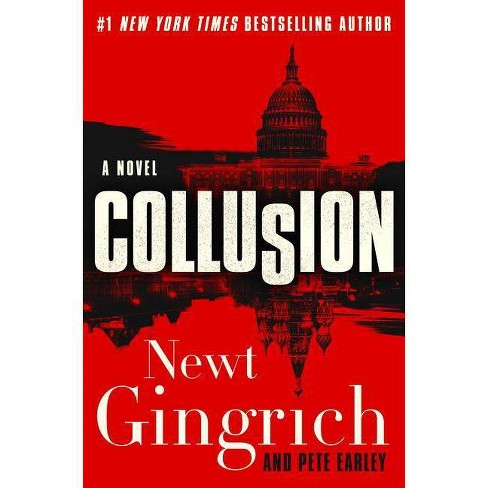 Collusion - (Mayberry and Garrett) by  Newt Gingrich & Pete Earley (Hardcover) - image 1 of 1