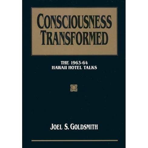 Consciousness Transformed - by  Joel S Goldsmith (Paperback) - image 1 of 1