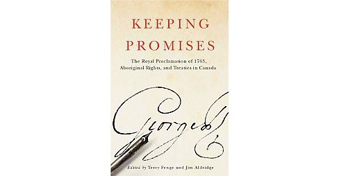 Keeping Promises : The Royal Proclamation of 1763, Aboriginal Rights, and Treaties in Canada (Paperback) - image 1 of 1