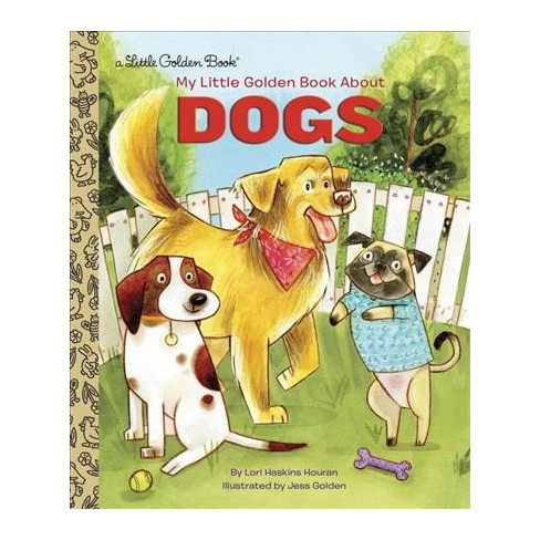 My Little Golden Book about Dogs - by  Lori Haskins Houran (Hardcover) - image 1 of 1