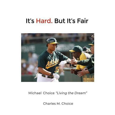 It's Hard. But It's Fair - by  Charles M Choice (Paperback) - image 1 of 1