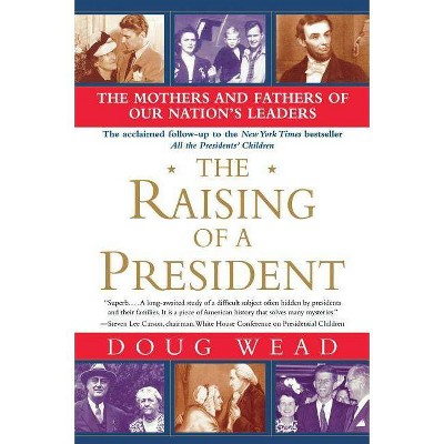 The Raising of a President - by  Doug Wead (Paperback)