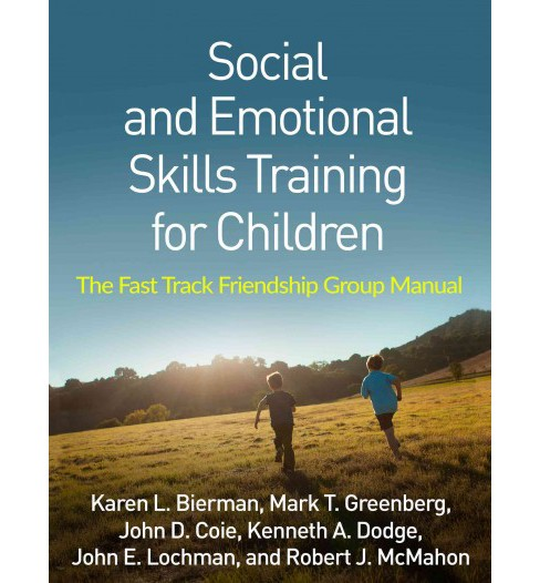 Social and Emotional Skills Training for Children : The Fast Track Friendship Group Manual (Paperback) - image 1 of 1