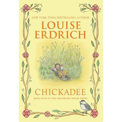 Chickadee - (Birchbark House) by  Louise Erdrich (Hardcover) - image 1 of 1