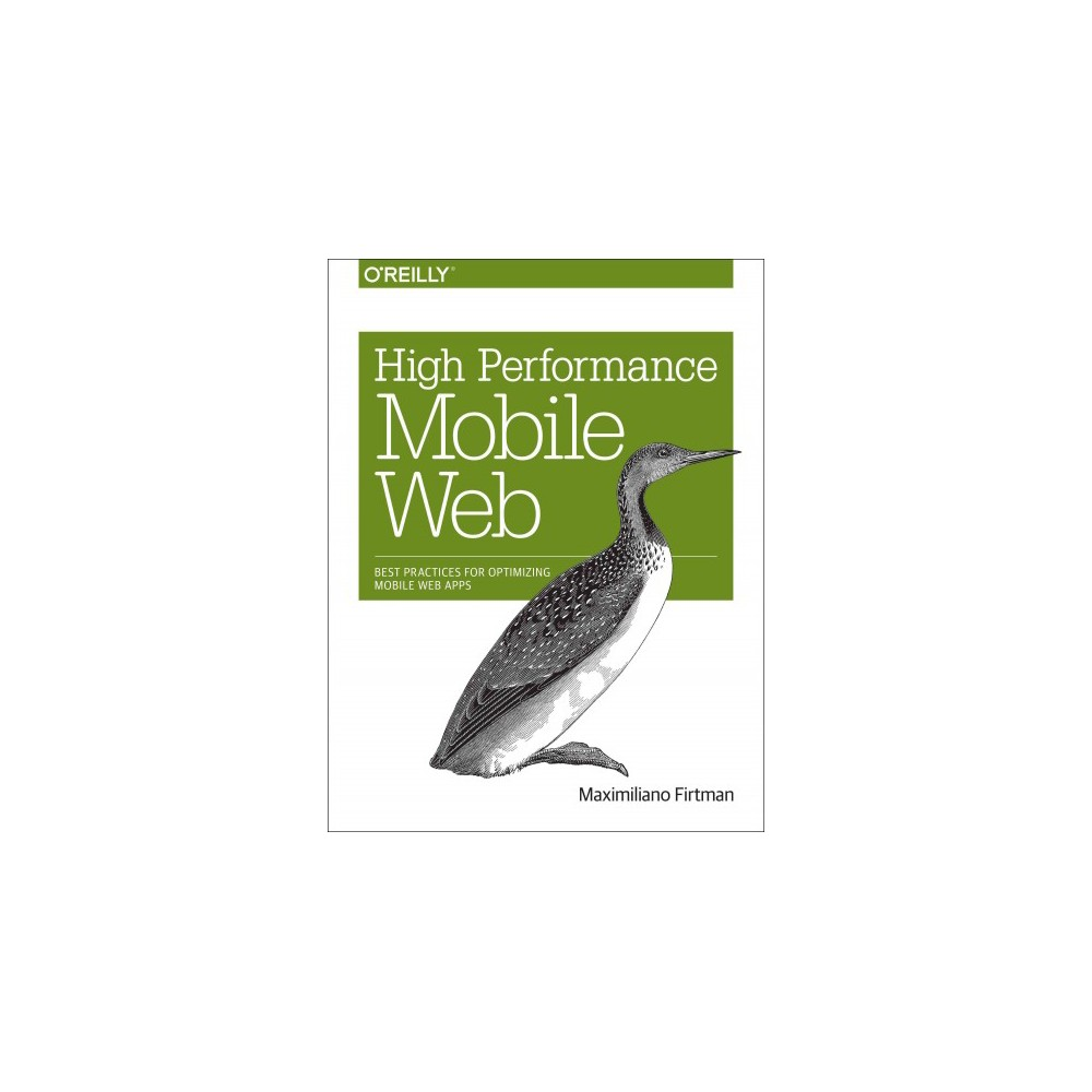 High Performance Mobile Web : Best Practices for Optimizing Mobile Web Apps (Paperback) (Maximiliano