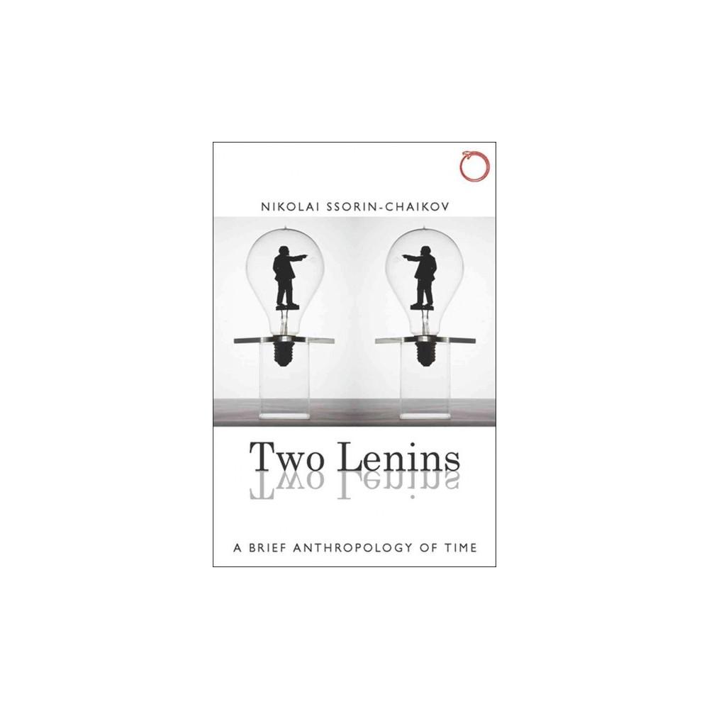Two Lenins : A Brief Anthropology of Time (Paperback) (Nikolai Ssorin-chaikov)