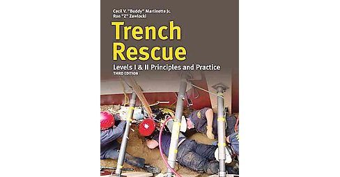 Trench Rescue : Principles and Practice to NFPA 1006 and 1670 (Paperback) (Cecil V. Martinette) - image 1 of 1