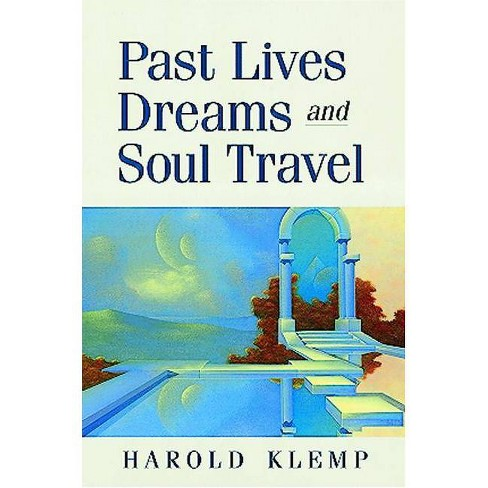 Past Lives, Dreams, and Soul Travel - 9 Edition by  Harold Klemp (Paperback) - image 1 of 1