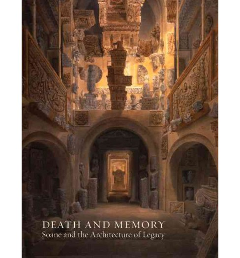 Death and Memory : Soane and the Architecture of Legacy (Paperback) (Helen Dorey) - image 1 of 1