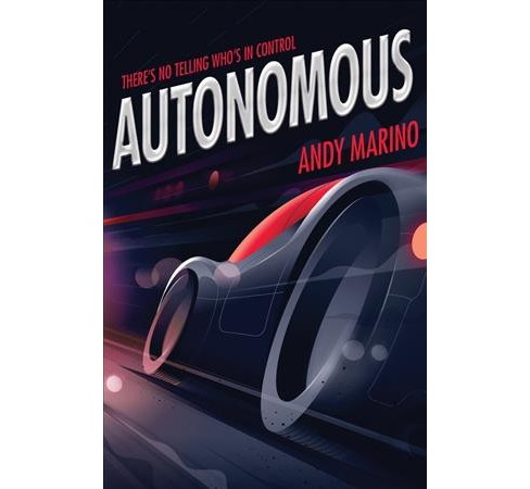 Autonomous -  by Andy Marino (Hardcover) - image 1 of 1