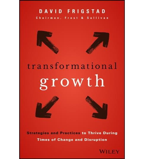 Transformational Growth : Strategies and Practices to Thrive During Times of Change and Disruption - image 1 of 1