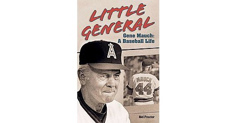 Little General : Gene Mauch A Baseball Life (Hardcover) (Mel Proctor) - image 1 of 1