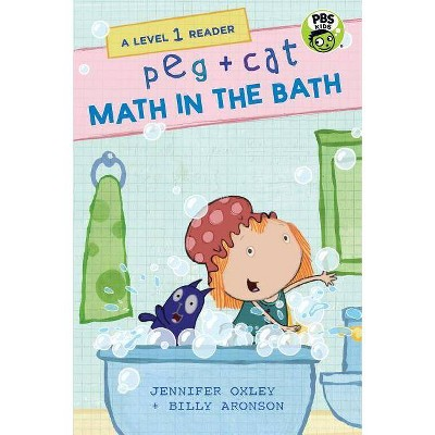 Peg + Cat: Math in the Bath: A Level 1 Reader - by  Jennifer Oxley & Billy Aronson (Paperback)
