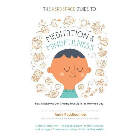 The Headspace Guide to Meditation and Mindfulness - by  Andy Puddicombe (Paperback) - image 1 of 1