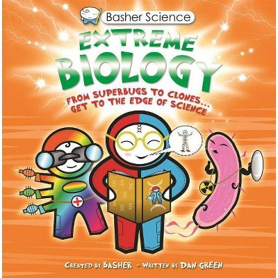 Basher Science: Extreme Biology - by  Simon Basher (Paperback)
