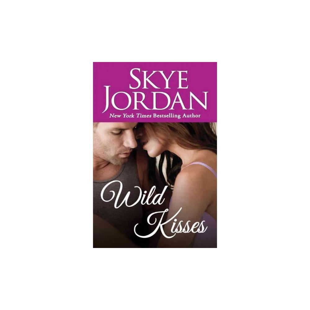 Wild Kisses (Paperback) (Skye Jordan)