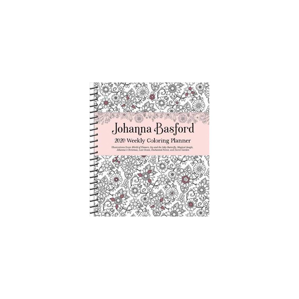 Johanna Basford Weekly Coloring Planner 2020 Calendar - (Hardcover)