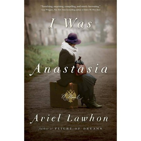 I Was Anastasia - by  Ariel Lawhon (Hardcover) - image 1 of 1