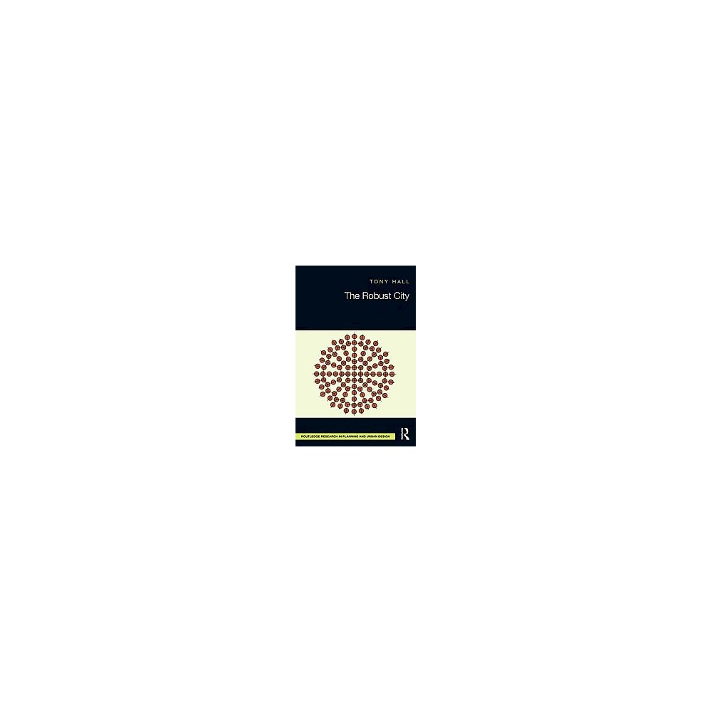 The Robust City ( Routledge Research in Planning and Urban Design) (Hardcover)