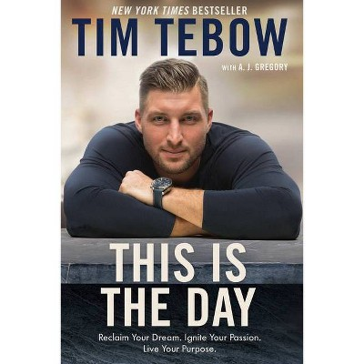 This Is the Day - by Tim Tebow (Paperback)