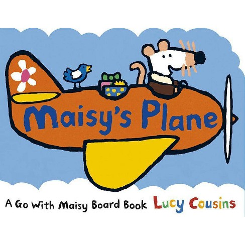 Maisy's Plane - by  Lucy Cousins (Board_book) - image 1 of 1