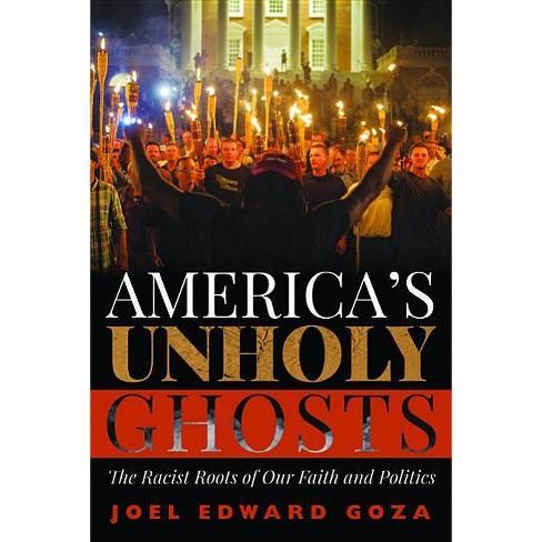 America's Unholy Ghosts - by  Joel Edward Goza (Paperback) - image 1 of 1