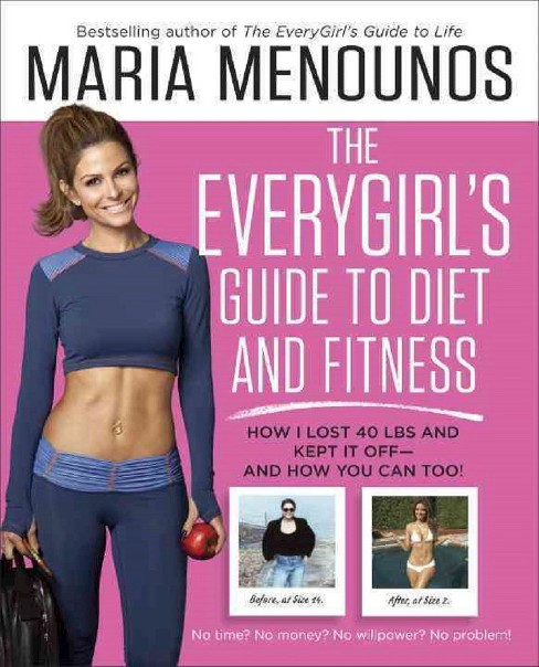 The Everygirl's Guide to Diet and Fitness (Paperback) by Maria Menounos - image 1 of 1