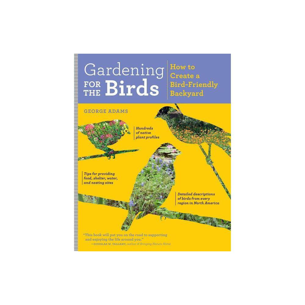 Gardening For The Birds By George Adams Paperback