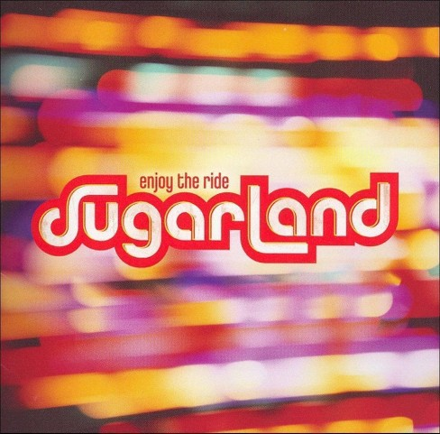 Sugarland - Enjoy the Ride (CD) - image 1 of 4
