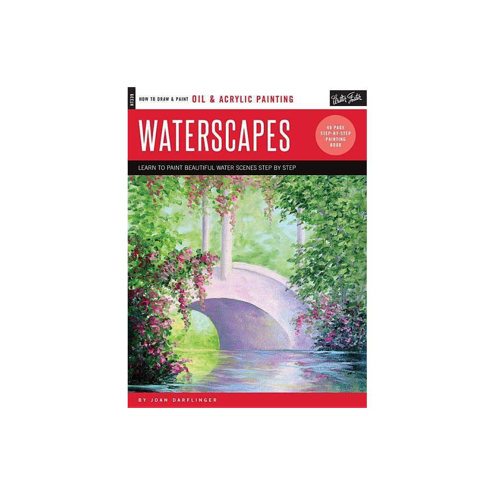 Oil Acrylic Waterscapes How To Draw Paint By Joan Darflinger Paperback