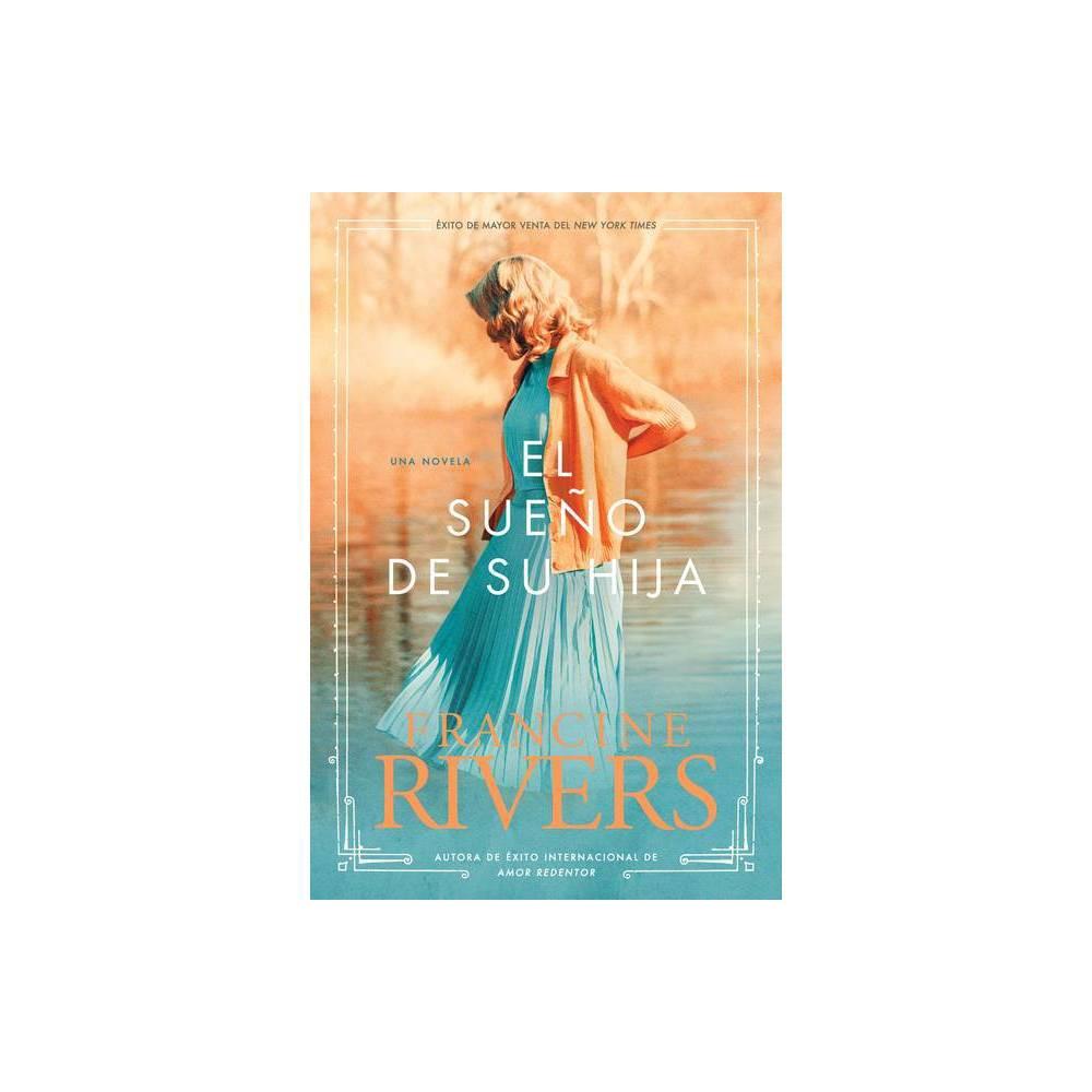 El Sue O De Su Hija El Legado De Marta By Francine Rivers Paperback