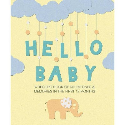 Hello Baby - by  To Be Announced (Hardcover)