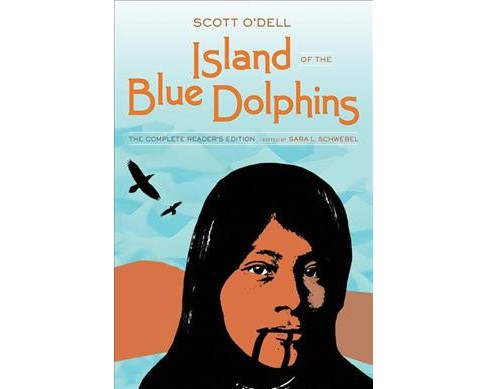 Island of the Blue Dolphins : The Complete Reader's Edition (Hardcover) (Scott O'Dell) - image 1 of 1