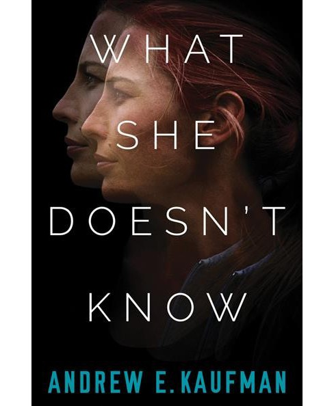 What She Doesn't Know -  by Andrew E. Kaufman (Paperback) - image 1 of 1