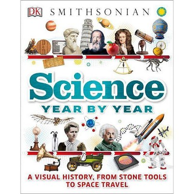 Science Year by Year - by DK (Hardcover)