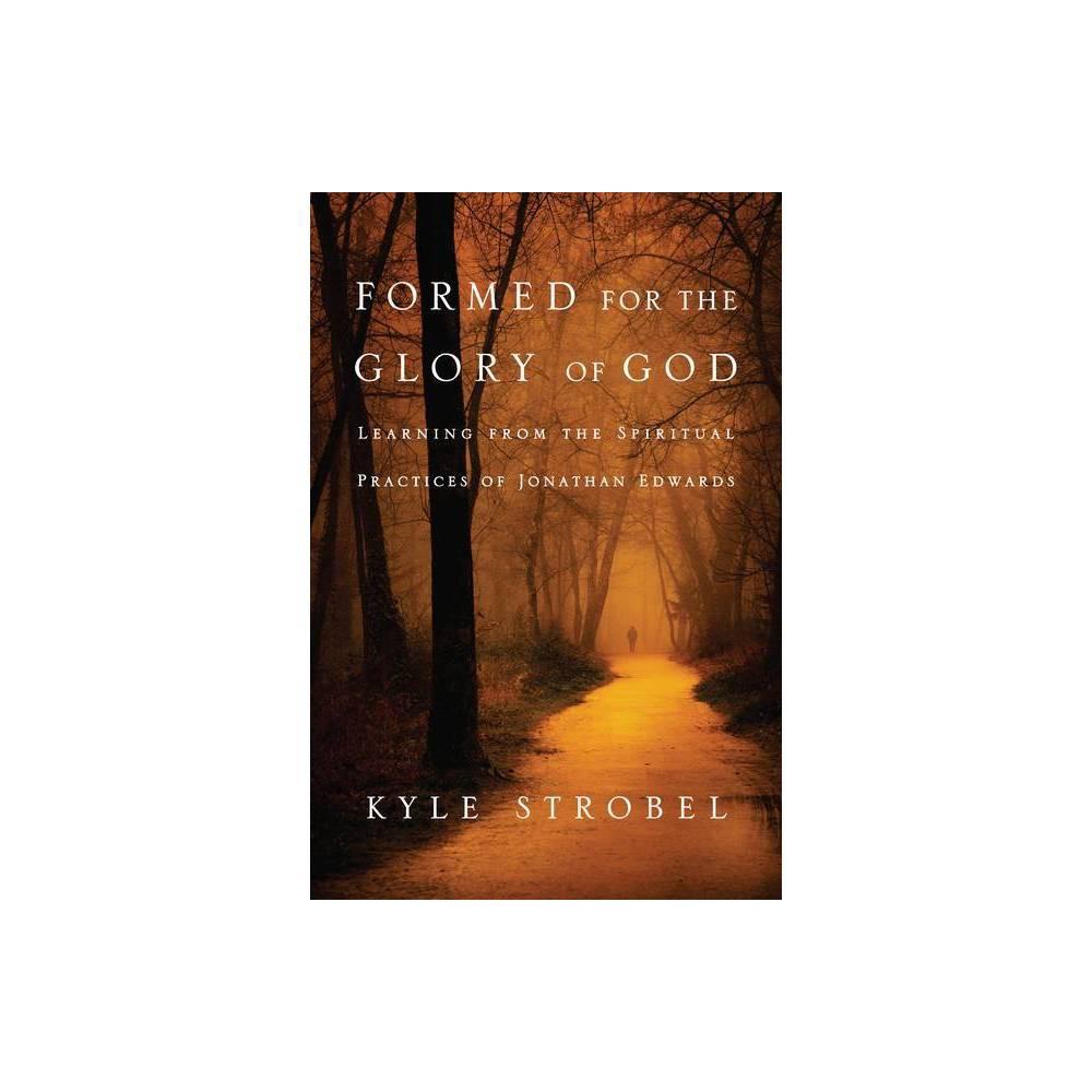 Formed For The Glory Of God By Kyle C Strobel Paperback