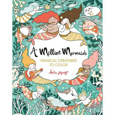 A Million Mermaids, Volume 7 - (Million Creatures to Color) by Lulu Mayo (Paperback)