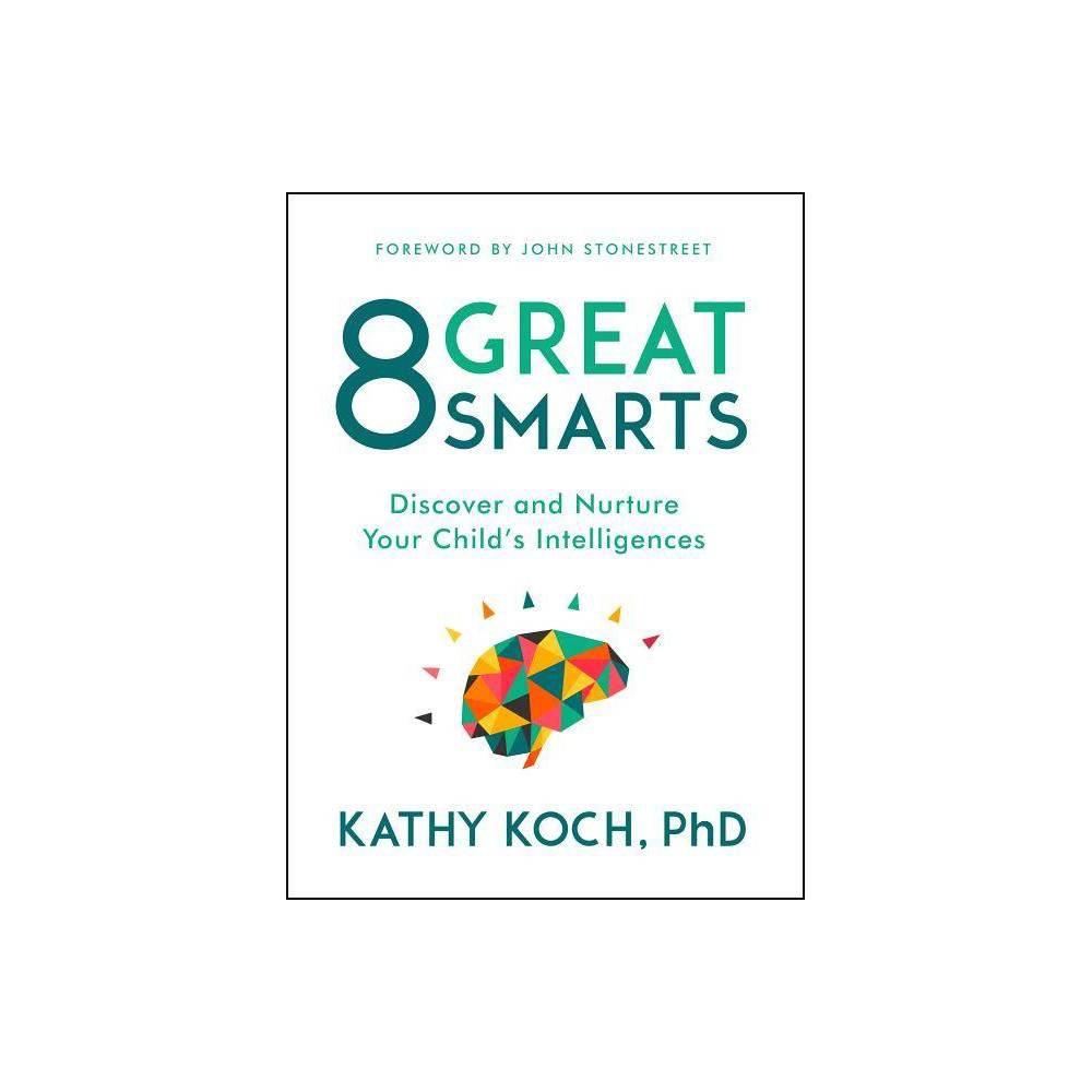 8 Great Smarts By Kathy Koch Phd Paperback