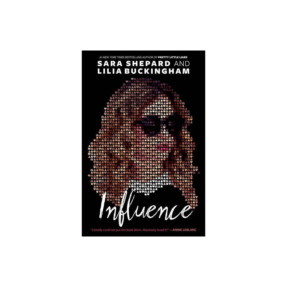 Influence by Sara Shepard and Lilia Buckingham