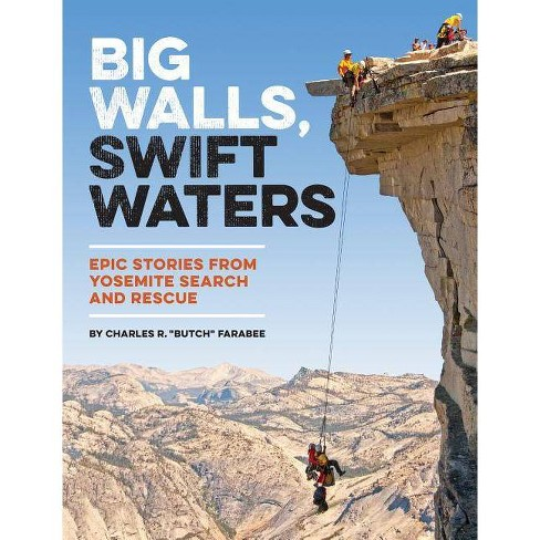 Big Walls, Swift Waters - by  Charles R Farabee (Paperback) - image 1 of 1