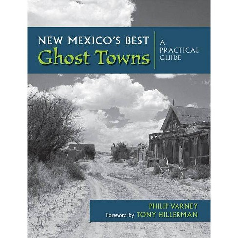New Mexico's Best Ghost Towns - by  Philip Varney (Hardcover) - image 1 of 1