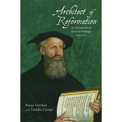 Architect of Reformation - by  Bruce Gordon & Emidio Campi (Paperback) - image 1 of 1