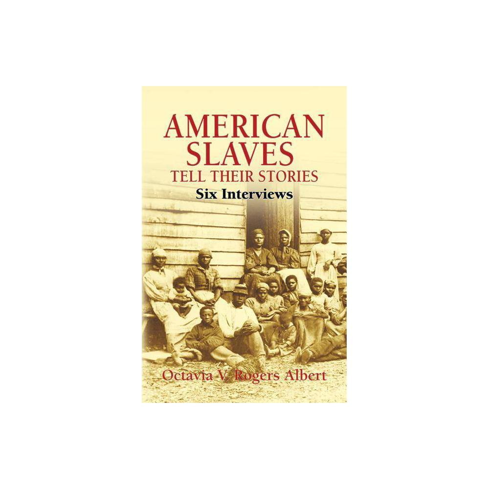 American Slaves Tell Their Stories Dover Books On Americana By Octavia V Rogers Albert Paperback