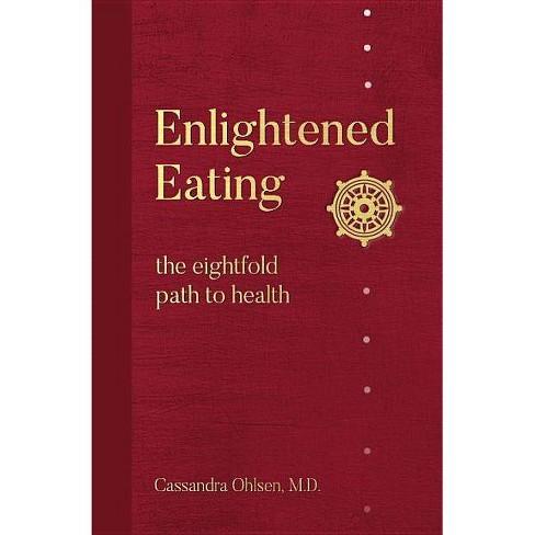 Enlightened Eating - by  Cassandra Ohlsen (Paperback) - image 1 of 1