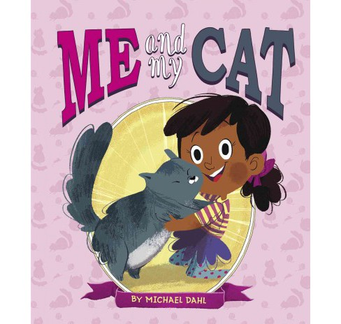Me and My Cat (Hardcover) (Michael Dahl) - image 1 of 1