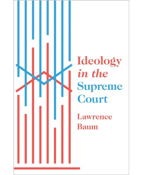 Ideology in the Supreme Court (Hardcover) (Lawrence Baum) - image 1 of 1