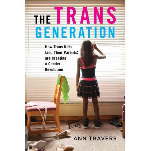 The Trans Generation - by  Ann Travers (Paperback) - image 1 of 1