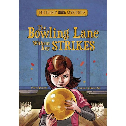 The Bowling Lane Without Any Strikes - (Field Trip Mysteries) by  Steve Brezenoff (Paperback) - image 1 of 1