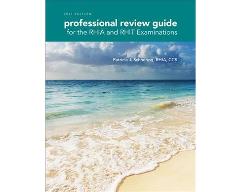 Professional Review Guide for the RHIA and RHIT Examinations 2017 (Paperback) (Patricia Schnering) - image 1 of 1