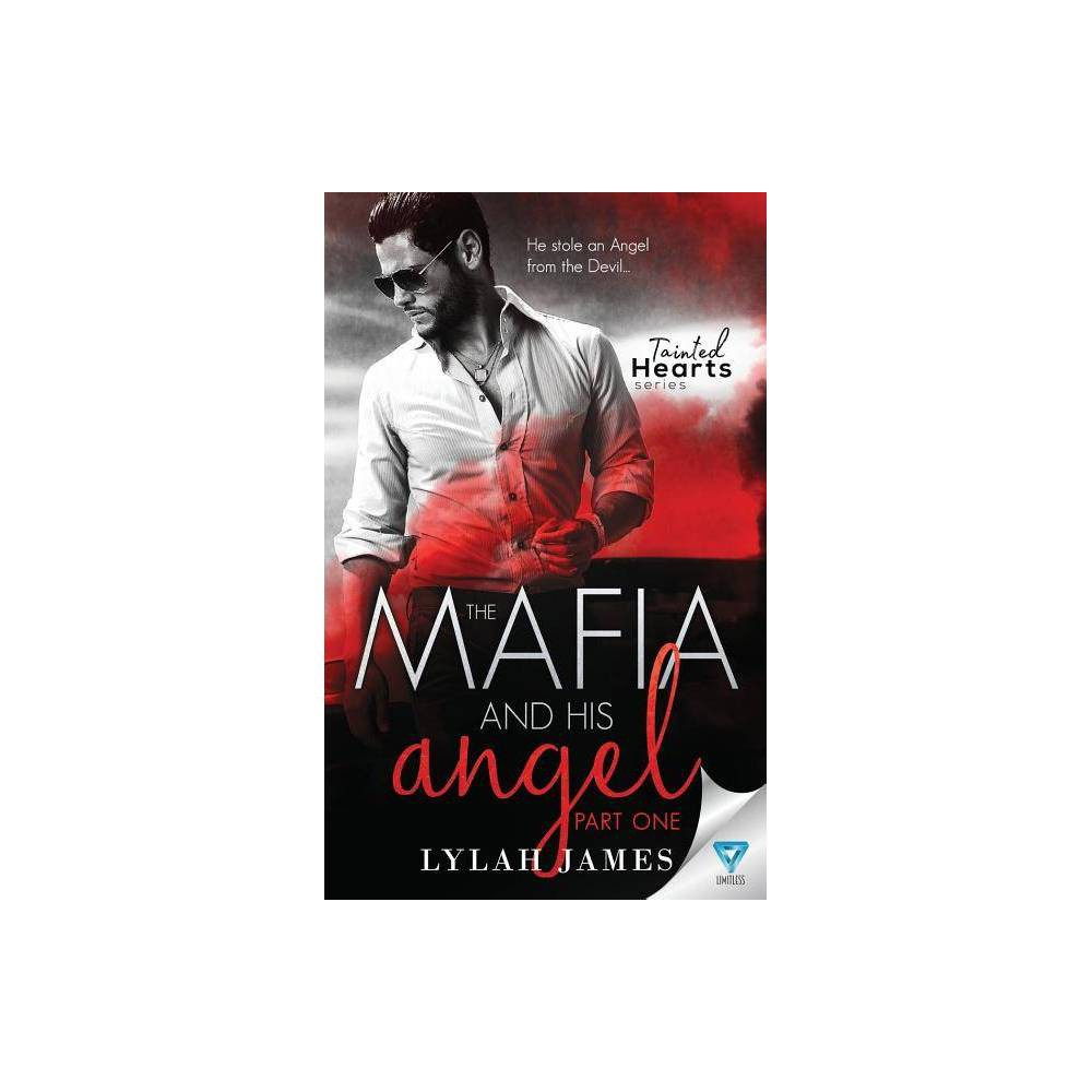 The Mafia And His Angel Tainted Hearts By Lylah James Paperback